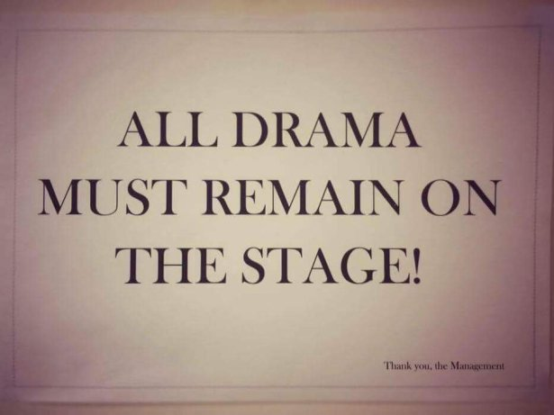 All Drama must remain on the Stage