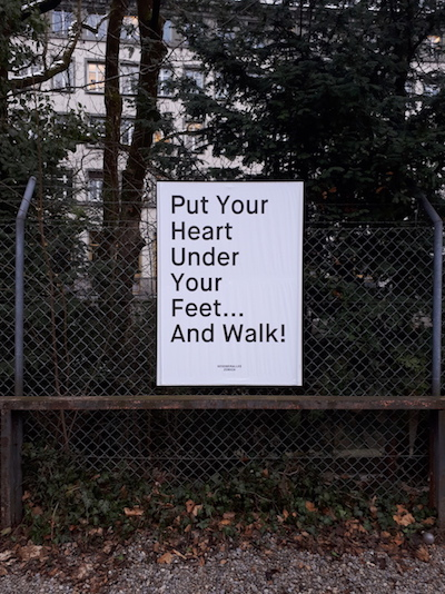 Put your heart under your feet ... and walk